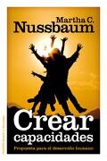 Crear Capacidades: Propuesta Para el Desarrollo Humano - Martha C. Nussbaum - Paidos
