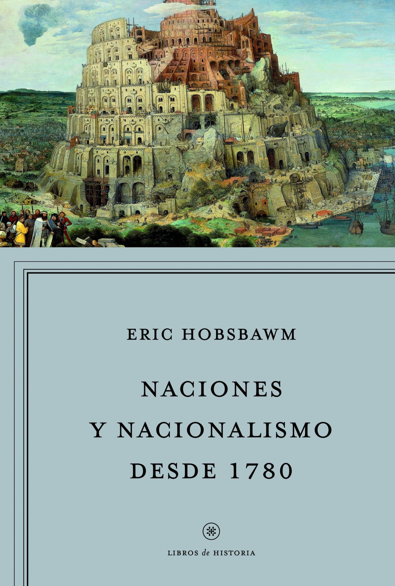 Naciones y nacionalismo desde 1780; eric hobsbawm