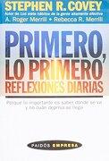 Primero, lo Primero: Reflexiones Diarias - Stephen R. Covey - Paidos