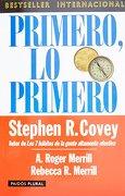 Primero, lo Primero - A. Roger Merrill,Rebecca R. Merrill Stephen R. Covey - Paidos
