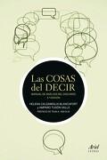 Las Cosas del Decir: Manual de Análisis del Discurso - Amparo Tusón Valls,Helena Calsamiglia - Ariel