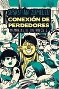 Conexión de Perdedores. Memorias de un Hueón z - Sebastián Zumelzu - Plaza & Janés