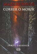 Correr o Morir - James Dashner - V&R Editoras