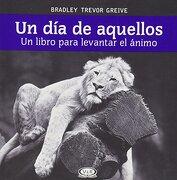 Un dia de Aquellos un Libro Para Levantar el Animo - Bradley Trevor Greive - Vergara & Riba