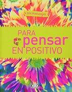 201 Mensajes Para Pensar en Positivo - Diana Lerner - Vergara & Riba