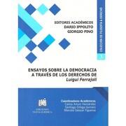 Ensayos Sobre la Democracia a Traves de los Derechos de Luigui Ferrajoli