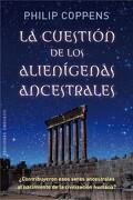 La Cuestion de los Alienigenas Ancestrales - Philip Coppens - Obelisco