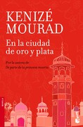 En la Ciudad de oro y Plata - Kenize Mourad - Booket