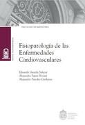 Fisiopatologia de las Enfermedades Cardiovasculares - Alejandro Fajuri NoemÍ, Alejandro Paredes CÁRdenas Eduardo Guarda Salazar - Ediciones Uc