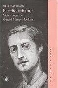 El Ceño Radiante: Vida y Poesía de Gerard Manley Hopkins - Neil Davidson - Ediciones Universidad Diego Portales