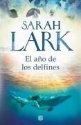 El año de los Delfines - Sarah Lark - Ediciones B