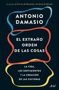 El Extraño Orden de las Cosas - Antonio Damasio - Ariel