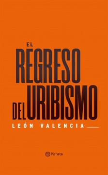 portada El regreso del Uribismo