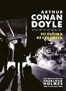 Su Ultima Reverencia - Conan Doyle Arthur - Claridad