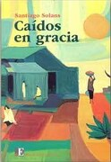 Caidos en Gracia - Santiago Solans - Punto De Encuentro