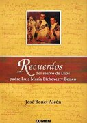 Recuerdos del Siervo de Dios Padre Luis Maria Etcheverry Boneo - Bonet Alcon Jose - Lumen