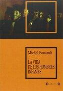 La Vida de los Hombres Infames - Michel Foucault - Altamira