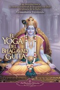 El Yoga del Bhagavad Guita - Paramahansa Yogananda - Self Realization Fellowship