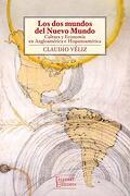 Los dos Mundos del Nuevo Mundo - Claudio Veliz - Tajamar Editores