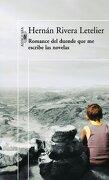 Romance del Duende que me Escribe las Novelas - Hernán Rivera Letelier - Alfaguara