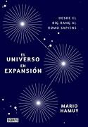 El Universo en Expansion. Desde el big Bang Hasta el Homo Sapiens - Mario Hamuy - Debate