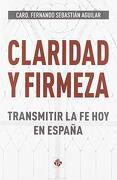 Claridad y Firmeza - Card. Fernando Sebastián Aguilar - Publicaciones Claretianas