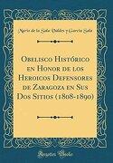 Obelisco Histórico en Honor de los Heroicos Defensores de Zaragoza en sus dos Sitios