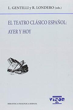 portada El Teatro Clásico Español: Ayer y hoy
