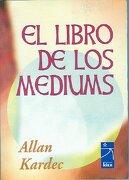 El Libro de los Mediums - Allan Kardec - Kier