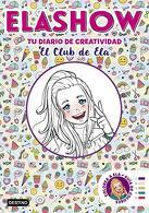 portada Elashow. Tu Diario de Creatividad (Youtubers Infantiles) - Elaia Martínez - Planeta