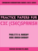 Practice Papers for cxc (Csec) Spanish - Paulette A. Ramsay; Anne Maria Bankay - Lambeth James
