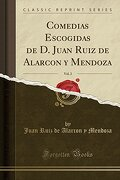 Comedias Escogidas de d. Juan Ruiz de Alarcon y Mendoza, Vol. 2 (Classic Reprint)
