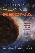 The Return of Planet Sedna: Astrology, Healing, and the Awakening of Cosmic Kundalini (libro en Inglés)