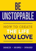 Be Unstoppable: How to Create the Life you Love (libro en Inglés)