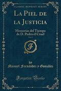 La Piel de la Justicia, Vol. 2: Memorias del Tiempo de d. Pedro el Cruel (Classic Reprint)