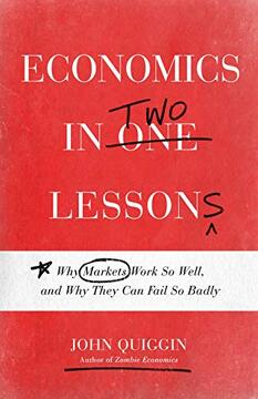 portada Economics in two Lessons: Why Markets Work so Well, and why They can Fail so Badly (libro en Inglés)