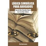 Logica Simbolica Para Abogados - Juan De Dios Gonzalez Ibarra - Fontamara