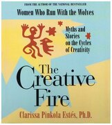 Creative Fire: Myths and Stories on the Cycles of Creativity (libro en Inglés) (Audiolibro) - Clarissa Pinkola Estes - Sounds True
