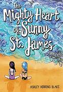 The Mighty Heart of Sunny st. James (libro en Inglés)