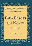 Para Pescar un Novio: Paso de Comedia (Classic Reprint)