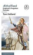 Æthelflæd: A Ladybird Expert Book: England'S Forgotten Founder (The Ladybird Expert Series) (libro en Inglés) - Tom Holland - Michael Joseph