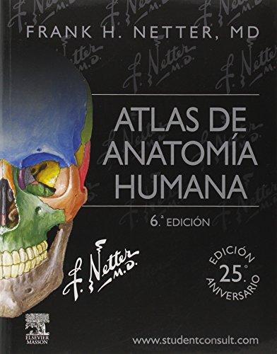 Atlas de anatomía humana - 6ª edición (+ studentconsult); f.h. netter