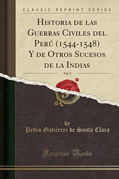 portada Historia de las Guerras Civiles del Perú (1544-1548) y de Otros Sucesos de la Indias, Vol. 5 (Classic Reprint)