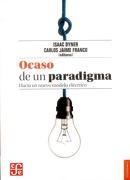 Ocaso de un Paradigma. Hacia un Nuevo Modelo Eléctrico - Carlos Jaime Franco Isaac Dyner Rezonzew - Fce