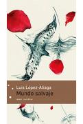 Mundo Salvaje - Luis Lopez Aliaga - Emece