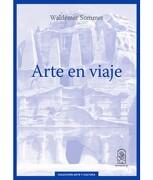 Arte en Viaje - Waldemar Sommer - Ediciones Uc