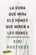 La Dona que Mira els Homes que Miren a les Dones (libro en Catalan) - Siri Hustvedt - Labutxaca