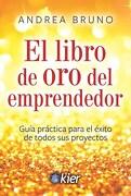 El Libro de oro del Emprendedor - Andrea Bruno - Kier
