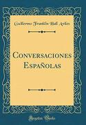 Conversaciones Espanolas (Classic Reprint)