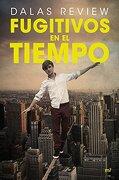 Fugitivos en el Tiempo - Dalas Review - Ediciones Martínez Roca